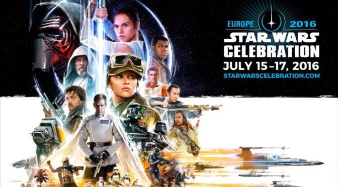 A quick recap of Star Wars Celebration 2016